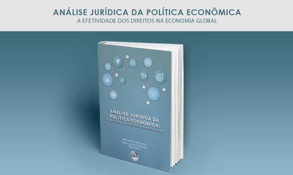 Análise Jurídica da Política Econômica – A efetividade dos direitos na economia global